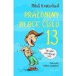 Prázdniny blbce č. 13. aneb Jak jsme zachraňovali svět - Miloš Kratochvíl - Mladá fronta