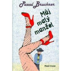 Můj malý manžel - Pascal Bruckner