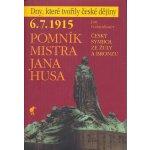 Pomník Mistra Jana Husa -- 6.7.1915 Český symbol ze žuly a bronzu - Jan Galandauer