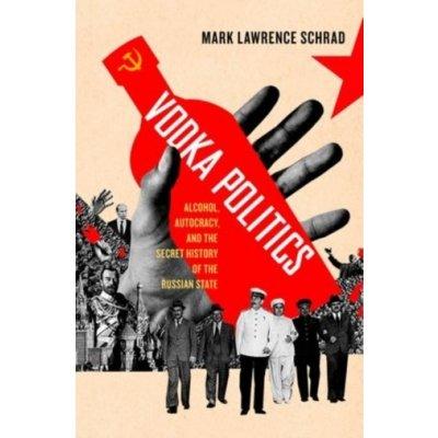 Vodka Politics - Mark Lawrence Schrad