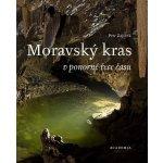 Moravský kras v ponorné řece času - Zajíček Petr