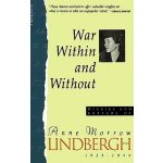 War Within and Without: Diaries and Letters of Anne Morrow Lindbergh, 1939-1944 Lindbergh Anne MorrowPaperback