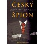 Český špion Erwin van Haarlem (Jaroslav Kmenta)