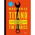 Timothy Ferriss Nástroje titánů