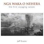 Nga Waka o Nehera - Evans Jeff