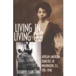 Living In, Living Out - Clark-Lewis Elizabeth