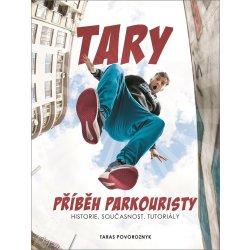 Tary: Příběh parkouristy - Taras Povoroznyk, Martin Jaroš