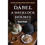 GRANN David - Ďábel a Sherlock Holmes
