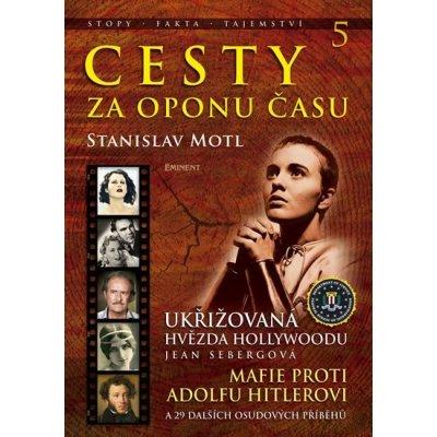 Cesty za oponu času 5 - Ukřižovaná hvězda Hollywoodu Jean Sebergová - Motl Stanislav