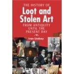 History of Loot and Stolen Art - Lindsay Ivan