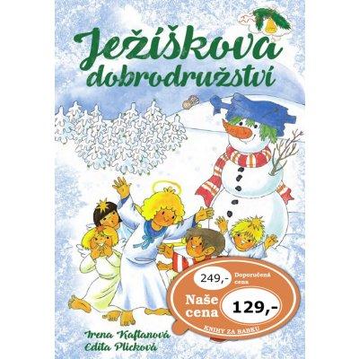 Ježíškova dobrodružství Irena Kaftanová; Edita Plicková