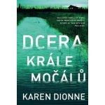 Dcera krále močálů - Karen Dionne