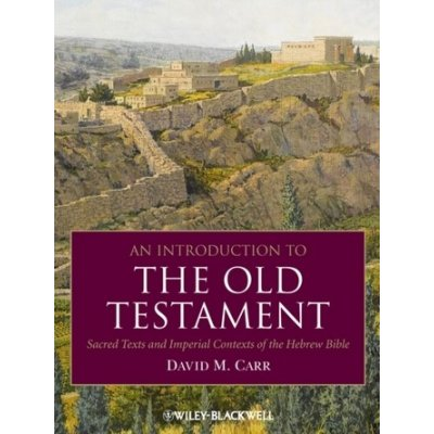 An Introduction to the Old Testament D. Carr