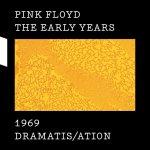 Pink Floyd - 1969 DRAMATIS/ATION
