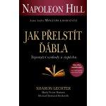 Hill Napoleon - Jak přelstít ďábla - Tajemství svobody a úspěchu