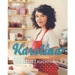 Karolína - Domácí kuchařka - Štěstí z kuchyně - Karolína Kamberská