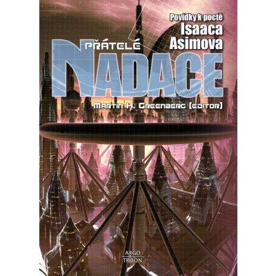 Asimov Isaac: Přátelé Nadace Povídky k poctě Isaaca Asimova Kniha