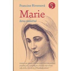 Marie. žena statečná - Francine Riversová - Návrat domů