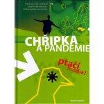 Chřipka a Pandemie -- Ptačí hrozba?