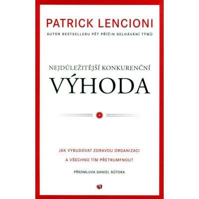 Nejdůležitější konkureční VÝHODA - Patrick Lencioni