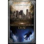 Clareová Cassandra: Nástroje smrti 5: Město ztracených duší Kniha