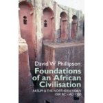 Foundations of an African Civilisation - Phillipson David W.