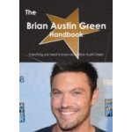 Brian Austin Green Handbook - Everything you need to know about Brian Austin Green - Smith Emily
