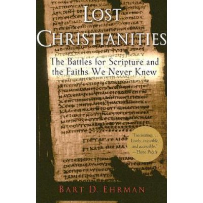 Lost Christianities - B. Ehrman The Battles for Sc