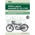 Údržba a opravy motocyklů ČZ 125 a 150C - Šulc Augustin, Šulc Karel