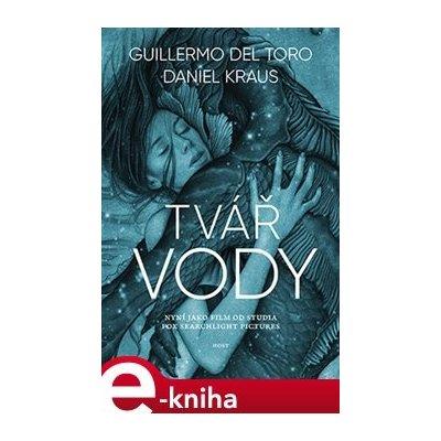Tvář vody - Guillermo del Torro, Daniel Kraus