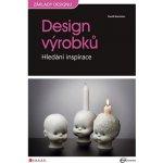 Design výrobků Hledání inspirace Bramston David