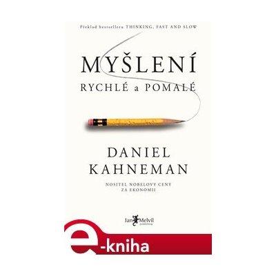 Myšlení, rychlé a pomalé - Daniel Kahneman e-kniha