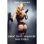 Proč ženy nekouří doutníky - Jana Javorská