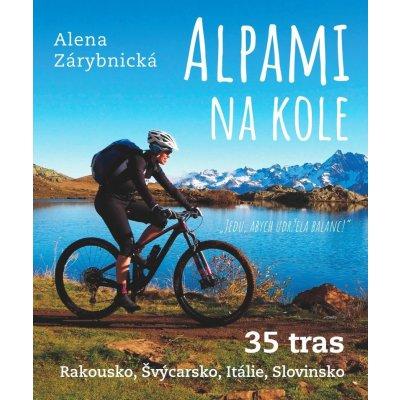 Alpami na kole - 35 tras – Rakousko, Švýcarsko, Itálie, Slovinsko - Zárybnická Alena