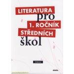 Literatura pro 1 ročník SŠ Učebnice Bláhová a kolektiv, R.