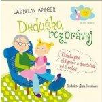 Deduško, rozprávaj. Etiketa pre chlapcov a dievčatká od 3 rokov - Ladislav Špaček - Mladá fronta