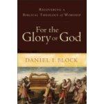 For the Glory of God - Block Daniel I.