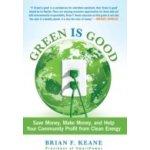 Green Is Good - Keane Brian