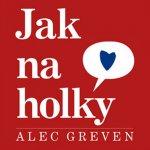 Greven Alec - Jak na holky