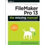 FileMaker Pro 13: The Missing Manual - Prosser Susan, Gripman Stuart