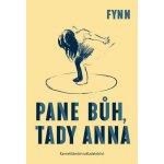 Pane Bůh, tady Anna - Fynn
