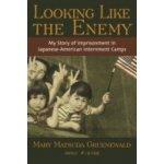 Looking Like the Enemy - Gruenewald Mary Matsuda