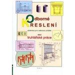 Odborné kreslení, učebnice pro OU, obor Truhlářské práce - Kýhosová Šárka
