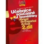 Učebnice současné španělštiny - 2. díl Macíková Olga, Mlýnková Ludmila