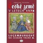České země v letech 1378-1437 Lucemburkové na českém trůně II. Jaroslav Čechura