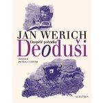 Deoduši Jan Werich, Peter Uchnár