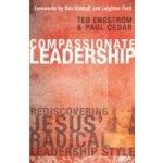 Compassionate Leadership - Engstrom Ted, Cedar Paul, Kimball Dan, Ford Leighton