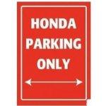 Plechová cedule HONDA Parking Only červená