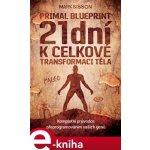 21 dní k celkové transformaci těla. Primal Blueprint II. - Mark Sisson e-kniha