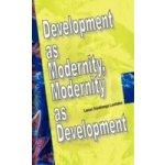 Development as Modernity, Modernity as Development - Lushaba Lwazi Siyabonga